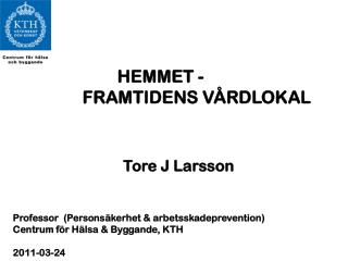 HEMMET - FRAMTIDENS VÅRDLOKAL Tore J Larsson