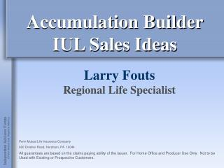 Accumulation Builder  IUL Sales Ideas