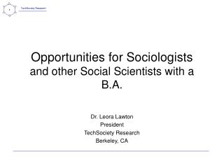 Opportunities for Sociologists  and other Social Scientists with a B.A.