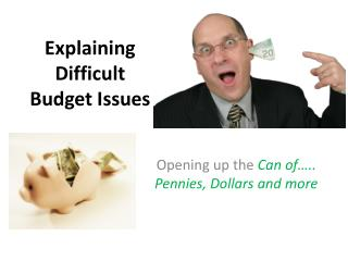 Explaining Difficult Budget Issues
