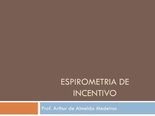 ESPIROMETRIA DE INCENTIVO