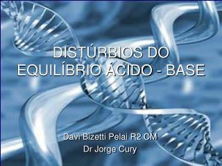 DISTÚRBIOS DO EQUILÍBRIO ÁCIDO - BASE