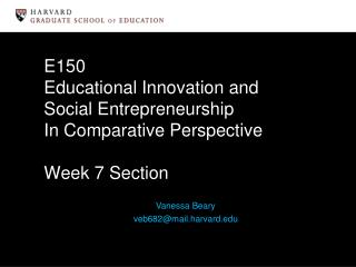 E150 Educational Innovation and  Social Entrepreneurship In Comparative Perspective Week 7 Section