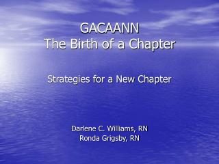 GACAANN The Birth of a Chapter