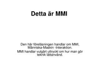 Detta �r MMI