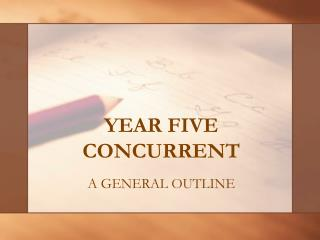 YEAR FIVE CONCURRENT