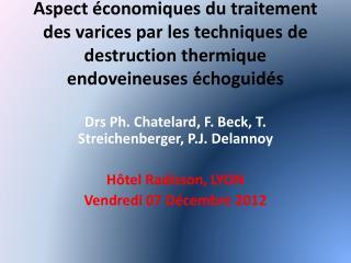 Drs  Ph. Chatelard, F. Beck, T.  Streichenberger , P.J. Delannoy Hôtel Radisson, LYON