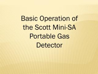 Basic Operation of the Scott Mini-SA Portable Gas Detector