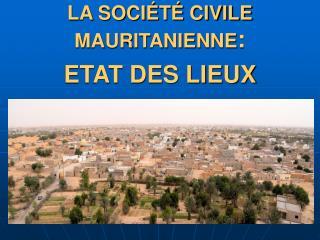 LA SOCIÉTÉ CIVILE MAURITANIENNE : ETAT DES LIEUX