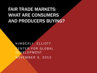 Fair Trade Markets: What are consumers and  producers buying?