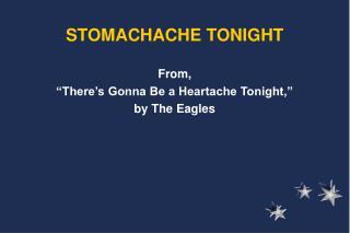 STOMACHACHE TONIGHT