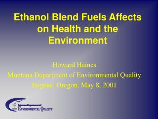 Ethanol Blend Fuels Affects on Health and the Environment