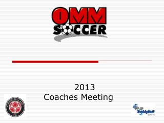 2013 Coaches Meeting