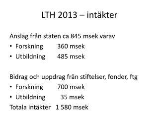 LTH 2013 – intäkter