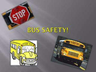 Bus Safety!