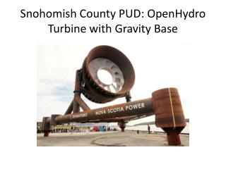 Snohomish County PUD: OpenHydro Turbine with Gravity Base