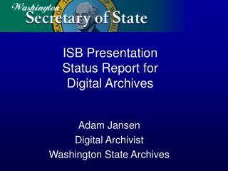 ISB Presentation Status Report for  Digital Archives