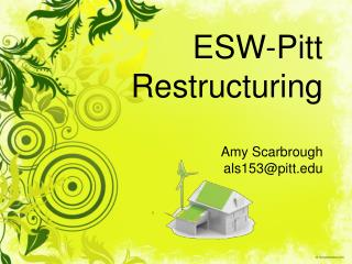 ESW-Pitt Restructuring Amy Scarbrough als153@pitt