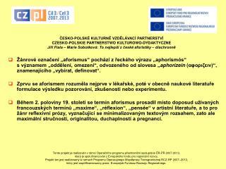 ČESKO-POLSKÉ KULTURNĚ VZDĚLÁVACÍ PARTNERSTVÍ CZESKO-POLSKIE PARTNERSTWO KULTUROWO-DYDAKTYCZNE