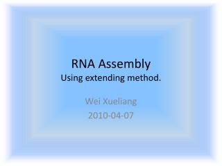 RNA Assembly  Using extending method.