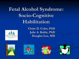 Fetal Alcohol Syndrome: Socio-Cognitive Habilitation