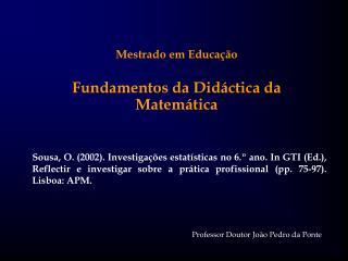 Mestrado em Educação Fundamentos da Didáctica da Matemática