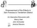 Empowerment of the Elderly in  San Francisco s Tenderloin District