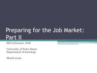 Preparing for the Job Market: Part II