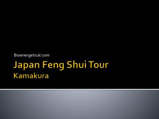 Japan Feng Shui Tour Kamakura
