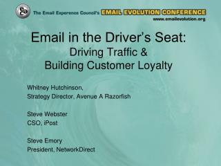 Email in the Driver's Seat: Driving Traffic &  Building Customer Loyalty