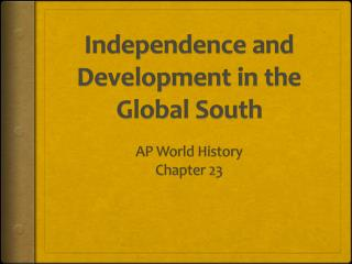 Independence and Development in the Global South
