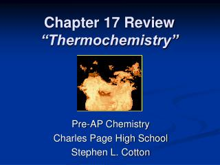 Chapter 17 Review  Thermochemistry