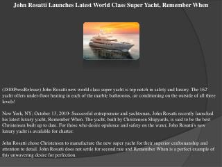 John Rosatti Launches Latest World Class Super Yacht