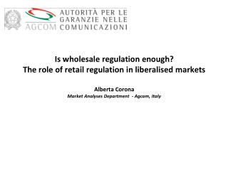 Retail and Wholesale Markets in the Regulatory Framework