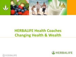 HERBALIFE Health Coaches Changing Health & Wealth