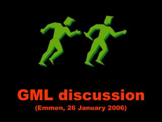 GML discussion (Emmen, 26 January 2006)