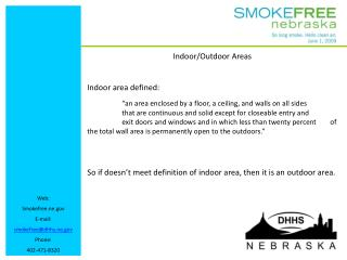 Web: Smokefree.ne E-mail: smokefree@dhhs.ne Phone: 402-471-8320