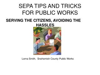 SEPA TIPS AND TRICKS FOR PUBLIC WORKS