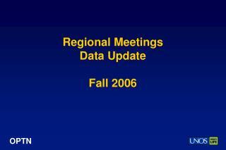 Regional Meetings Data Update Fall 2006