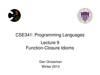 CSE341: Programming Languages Lecture  9 Function-Closure Idioms