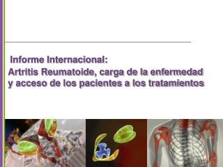 Artritis Reumatoide, carga de la enfermedad y acceso de los pacientes a los tratamientos