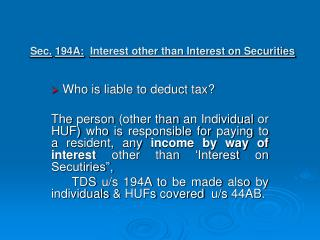 Sec. 194A: Interest other than Interest on Securities