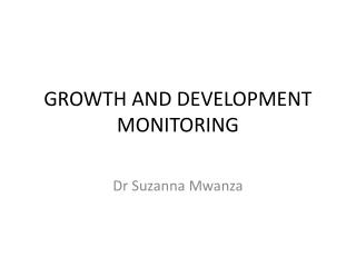 GROWTH AND DEVELOPMENT MONITORING
