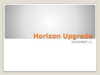 Horizon Upgrade