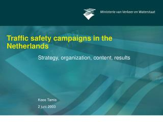 Traffic safety campaigns in the Netherlands