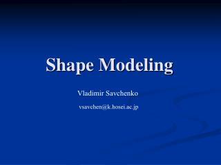 Shape Modeling