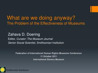 What are we doing anyway?  The Problem of the Effectiveness of Museums
