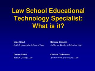 Law School Educational Technology Specialist:  What is it?