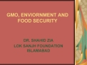 GMO, ENVIORNMENT AND FOOD SECURITY