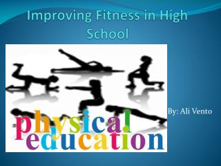 Improving Fitness in High School  Classroom